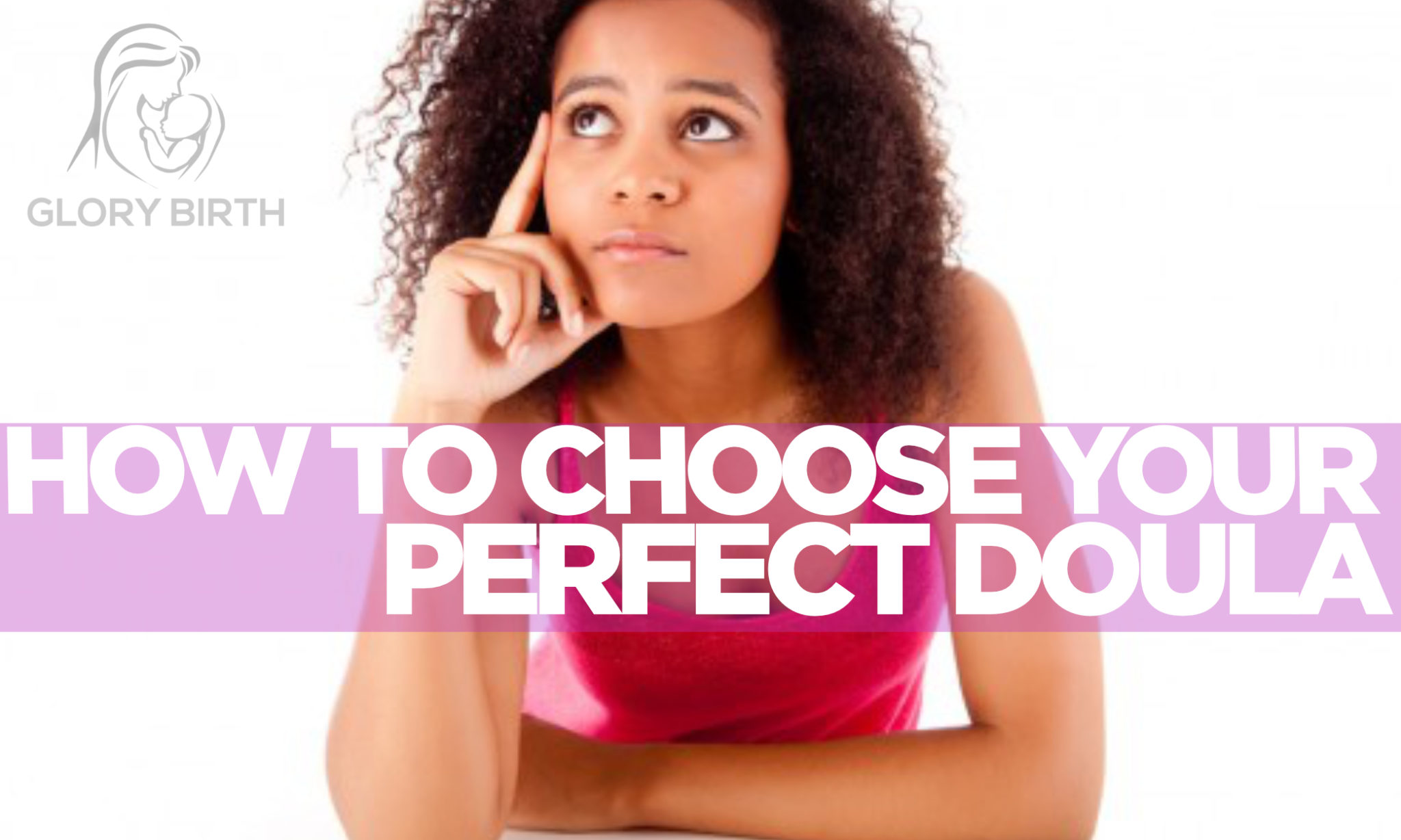 How To Choose Your Perfect Doula